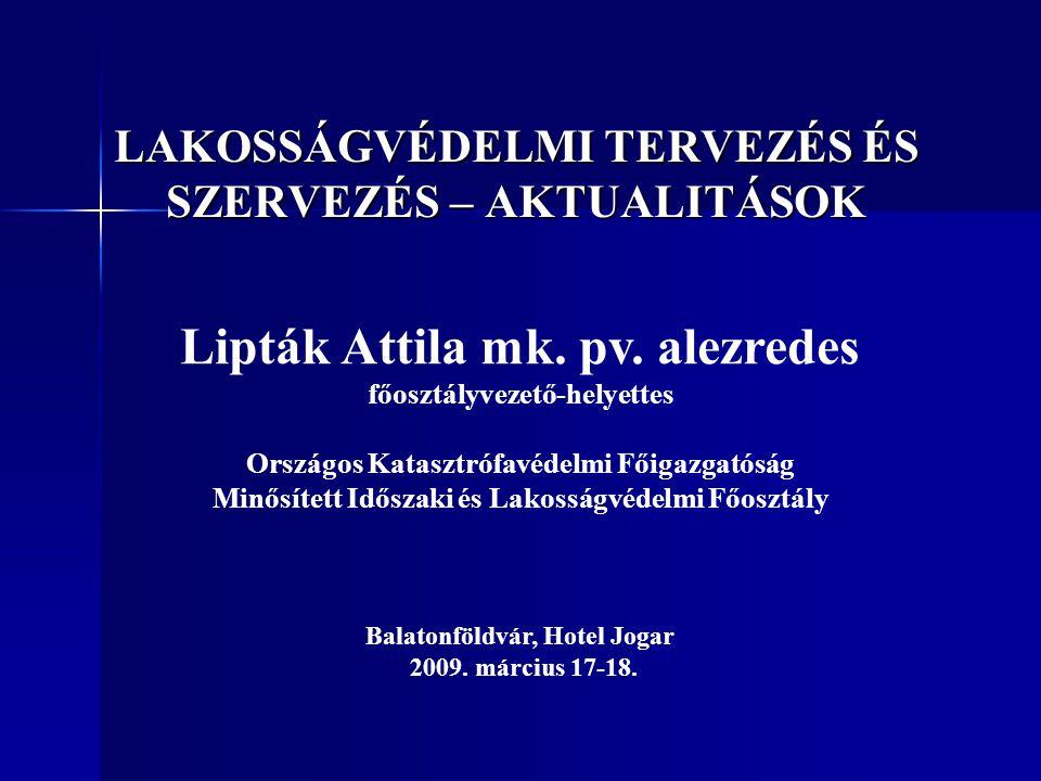 Magyarország veszélyeztetettsége  A veszélyeztető hatások, kockázati tényezők ismertek, az OKF évente elemzi azokat (alapja a települések polgári védelmi besorolása);  jellemző a természeti veszélyeztetés (főleg vízkárok);  nagy kihívás a veszélyes anyagok szállítása;  kiemelkedő jelentőségű az élővizek szennyezése, földmozgások;  háborús fenyegetettség minimális, totális háború nem tervezési szempont;  új kihívások megjelenése (globális klímaváltozás, infrastruktúra sebezhetősége, terror, migráció).