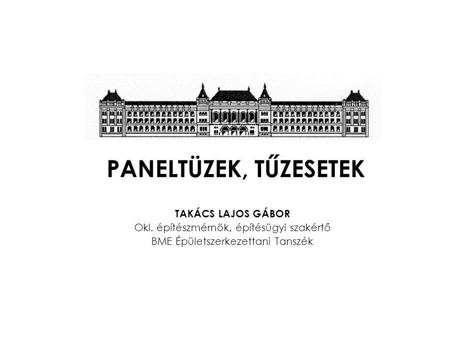 PANELTÜZEK, TŰZESETEK TAKÁCS LAJOS GÁBOR Okl.