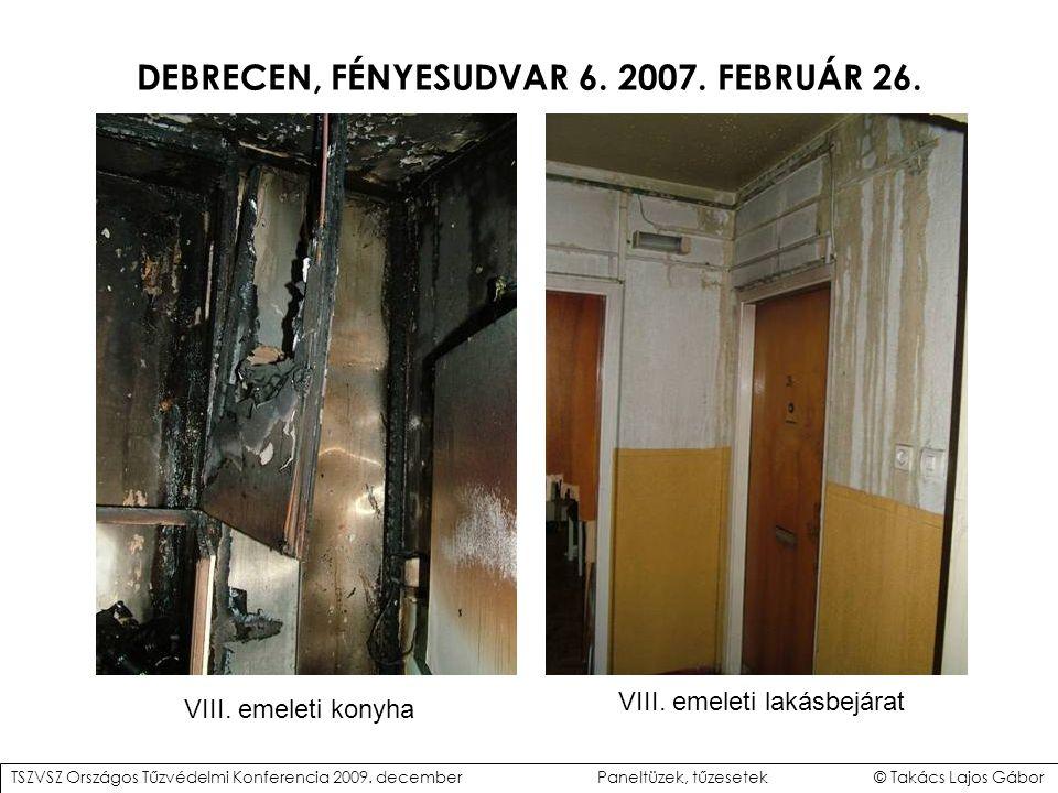 DEBRECEN, FÉNYESUDVAR 6.2007. FEBRUÁR 26. VIII. emeleti konyha VIII.