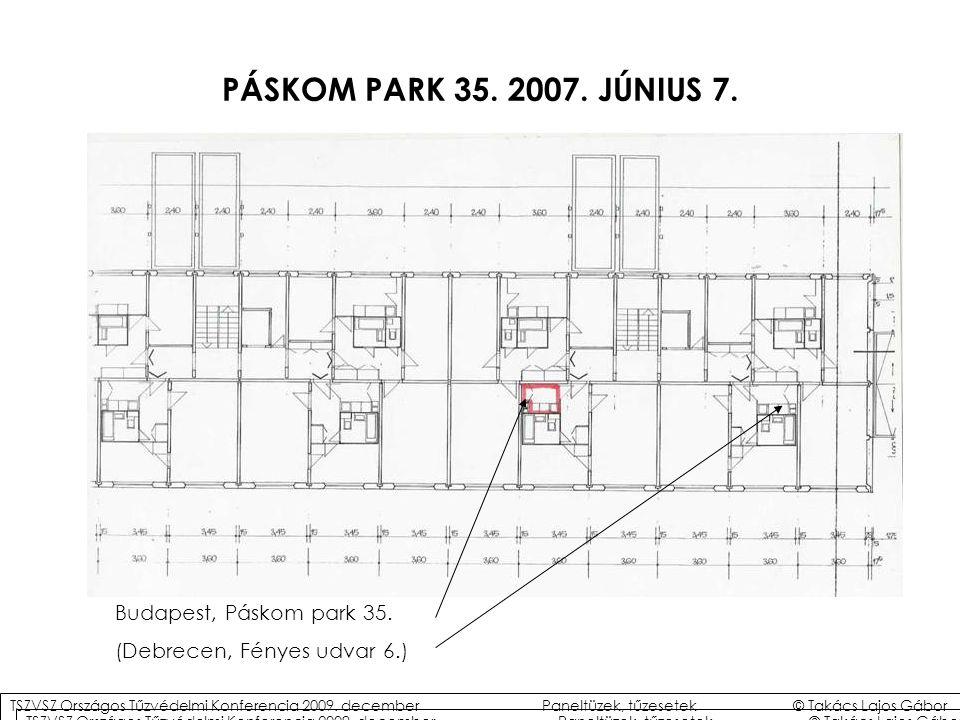PÁSKOM PARK 35.2007. JÚNIUS 7. Budapest, Páskom park 35.
