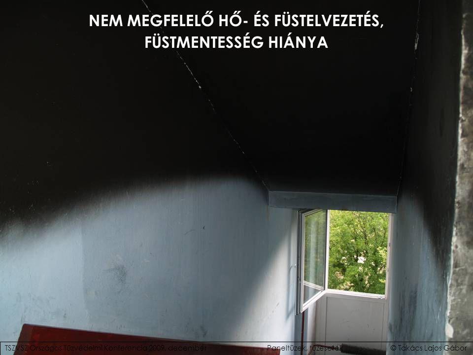 NEM MEGFELELŐ HŐ- ÉS FÜSTELVEZETÉS, FÜSTMENTESSÉG HIÁNYA TSZVSZ Országos Tűzvédelmi Konferencia 2009.