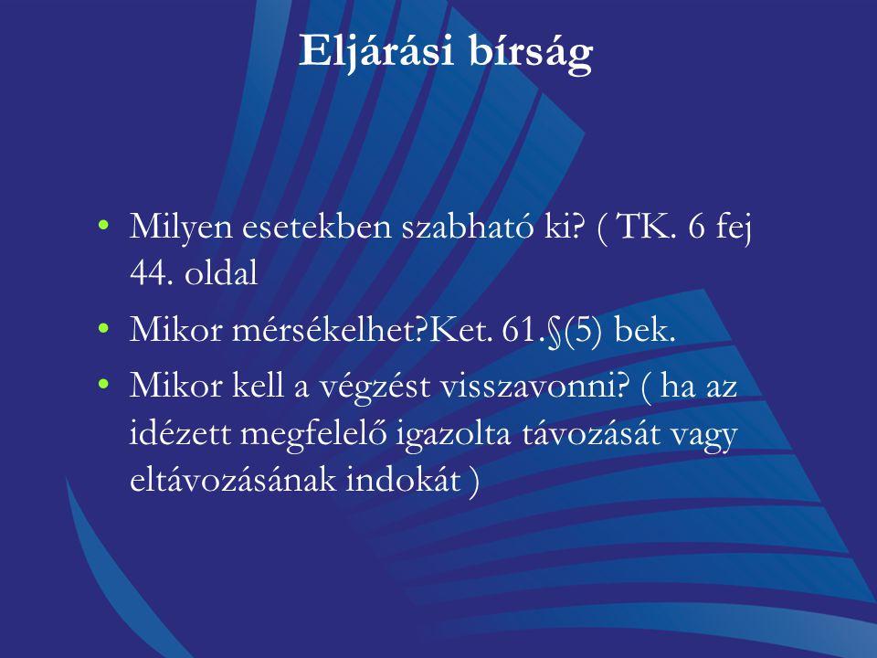 Az eljárás akadályozásának következményei 61.§ Az eljárás eredményes befejezését célozza, együttműködésre késztet Fajtái Eljárási bírságEgyéb szankció