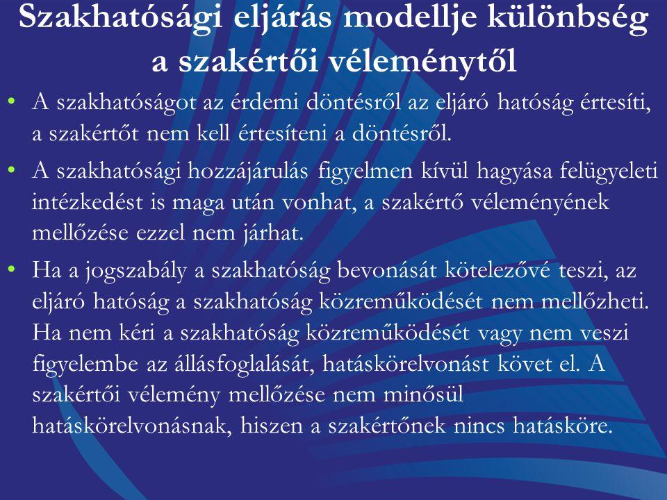 Szakhatósági eljárás modellje különbség a szakértői véleménytől az egyik bizonyítási eszköz a hatósági eljárásban igénybe vehető sok közül, n a kötetl