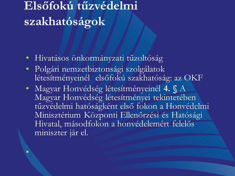 OKF elsőfokú tűzvédelmi hatósági feladatai d) az EGT-megállapodásban részes államokon, illetve Törökországon kívüli harmadik országból származó tűzolt