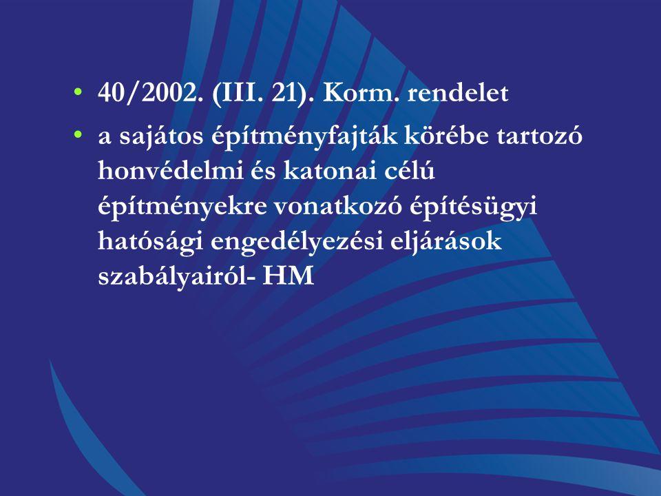 Tűzvédelmi szakhatósági feladatot meghatározó jogi előírások 155/2003. (X. 1.) Korm. rendelet a polgári célú pirotechnikai tevékenységek felügyeletérő