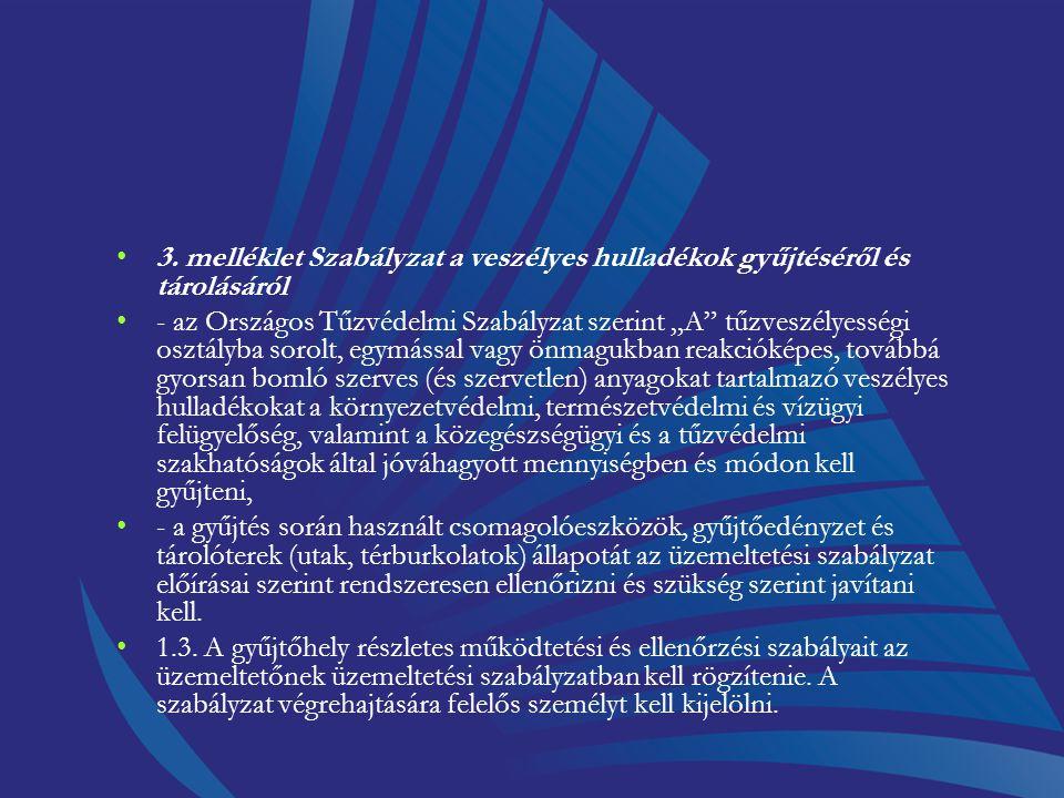 98/2001. (VI. 15.) Korm. rendelet a veszélyes hulladékkal kapcsolatos tevékenységek végzésének feltételeiről 3. számú melléklet Szabályzat a veszélyes