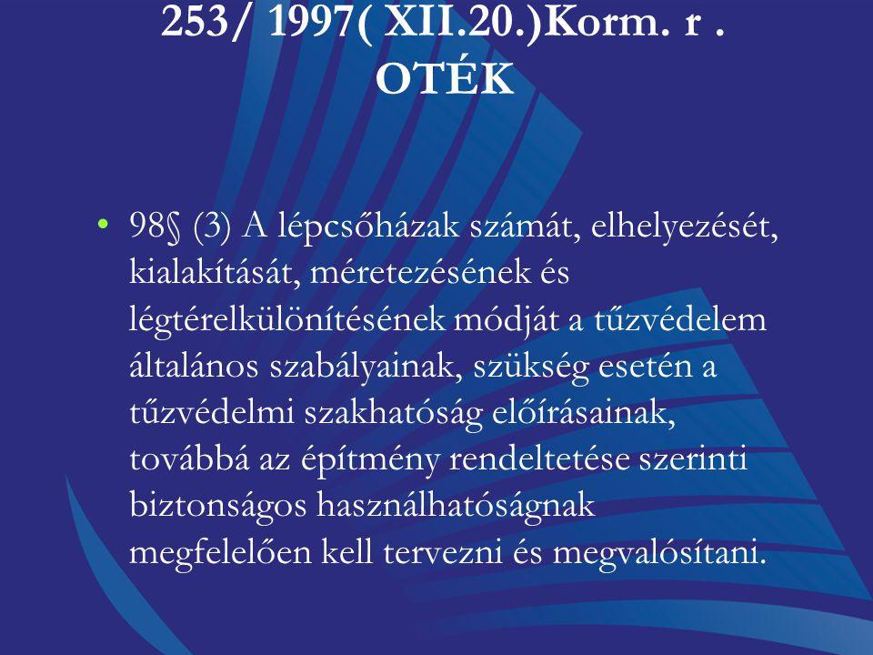 253/ 1997( XII.20) OTÉK 85.§ (10) ) Az egészségi állapotuk vagy koruk miatt mozgásukban korlátozott személyek (pl. 0-6 éves korú gyermekek, időskorúak