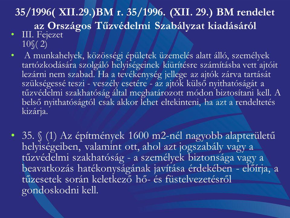 2/2002( I.23.) BM. r. tűzjelző berendezések… 7. LÉTESÍTÉS 2. A vonatkozó jogszabályok szerint a tűzjelző berendezés létesítési tervének és használatba
