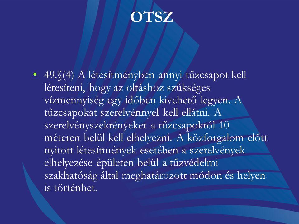 OTSZ (4) A hő- és füstelvezető szerkezet beépítési helyét a következőképpen kell meghatározni: a) a vonatkozó jogszabály szerint, b) zárt lépcsőház es