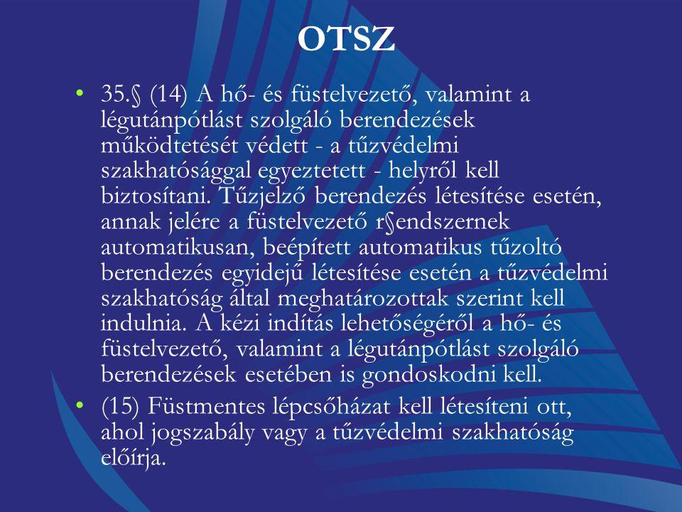 OTSZ 49.§(4) A létesítményben annyi tűzcsapot kell létesíteni, hogy az oltáshoz szükséges vízmennyiség egy időben kivehető legyen. A tűzcsapokat szere