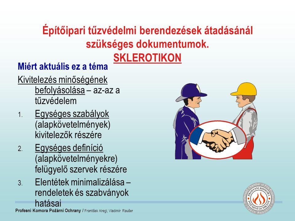 Profesní Komora Požární Ochrany / František Kregl, Vladimír Raušer Az egyes tűzvédelmi berendezések átadásánál megkövetelt dokumentumok gyakori ellentét a termék illetve az építőipari termék között Követelmények a gyártók és a szállítók felé: A termékekkel szemben támasztott követelmények - tűzvédelmi berendezések Példa git, habarcs, lap, festék bevonat,.......