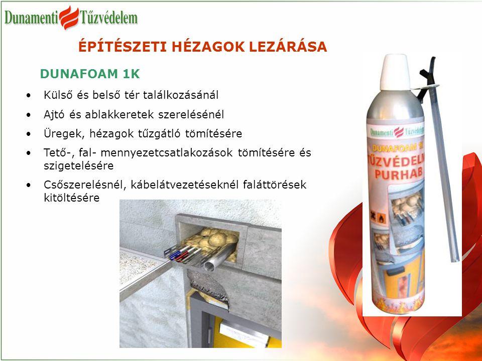 ÉPÍTÉSZETI HÉZAGOK LEZÁRÁSA DUNAFOAM 1K /tűzvédelmi purhab DUNASEAL /fugatömítő szalag POLYLACK S/tűzgátló szilikon POLYLACK K és POLYLACK KR / kittek