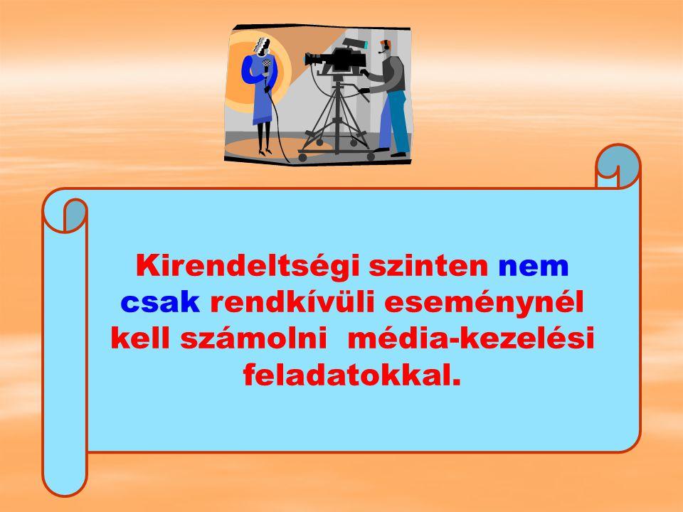 Kirendeltségi szinten rendkívüli eseménynél mindig számolni kell média-kezelési feladatokkal.