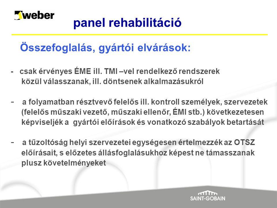 Összefoglalás, gyártói elvárások: - csak érvényes ÉME ill. TMI –vel rendelkező rendszerek közül válasszanak, ill. döntsenek alkalmazásukról - a folyam