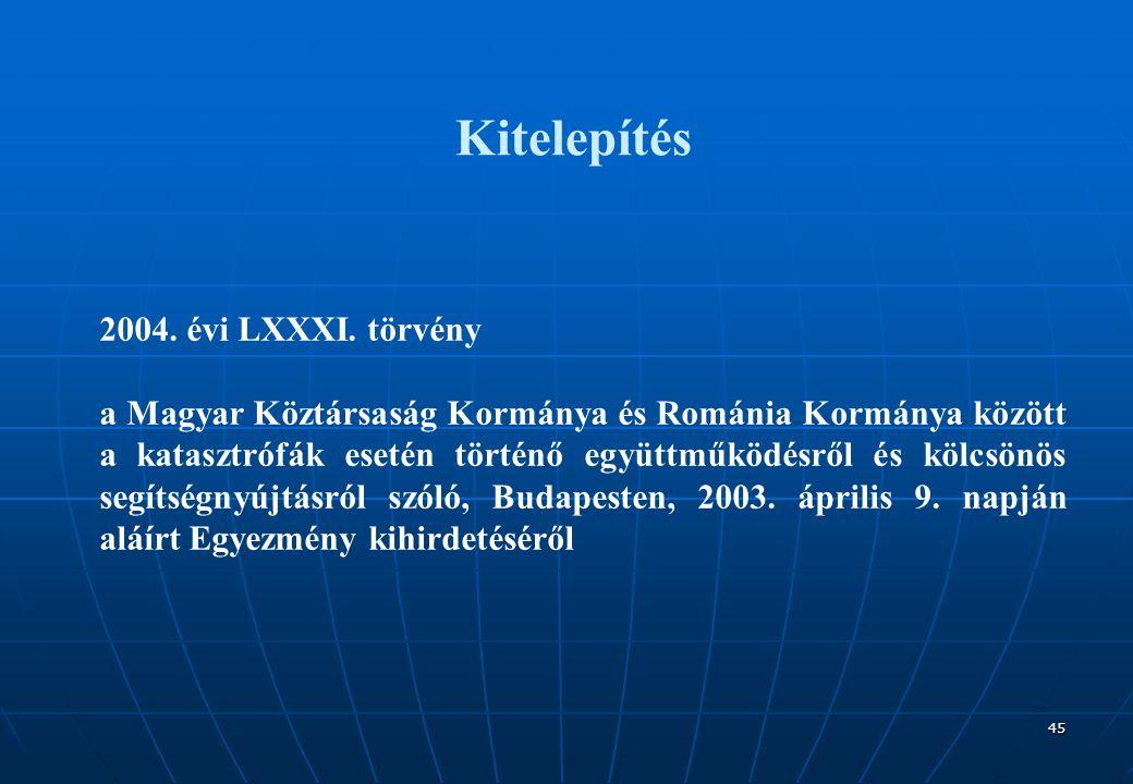 45 Kitelepítés 2004. évi LXXXI.