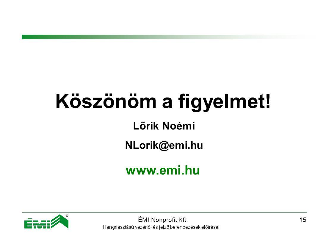 ÉMI Nonprofit Kft.14 Környezetállósági vizsgálatok Klímakamrák Rezgésvizsgáló Lökésállóság Hangriasztású vezérlő- és jelző berendezések előírásai