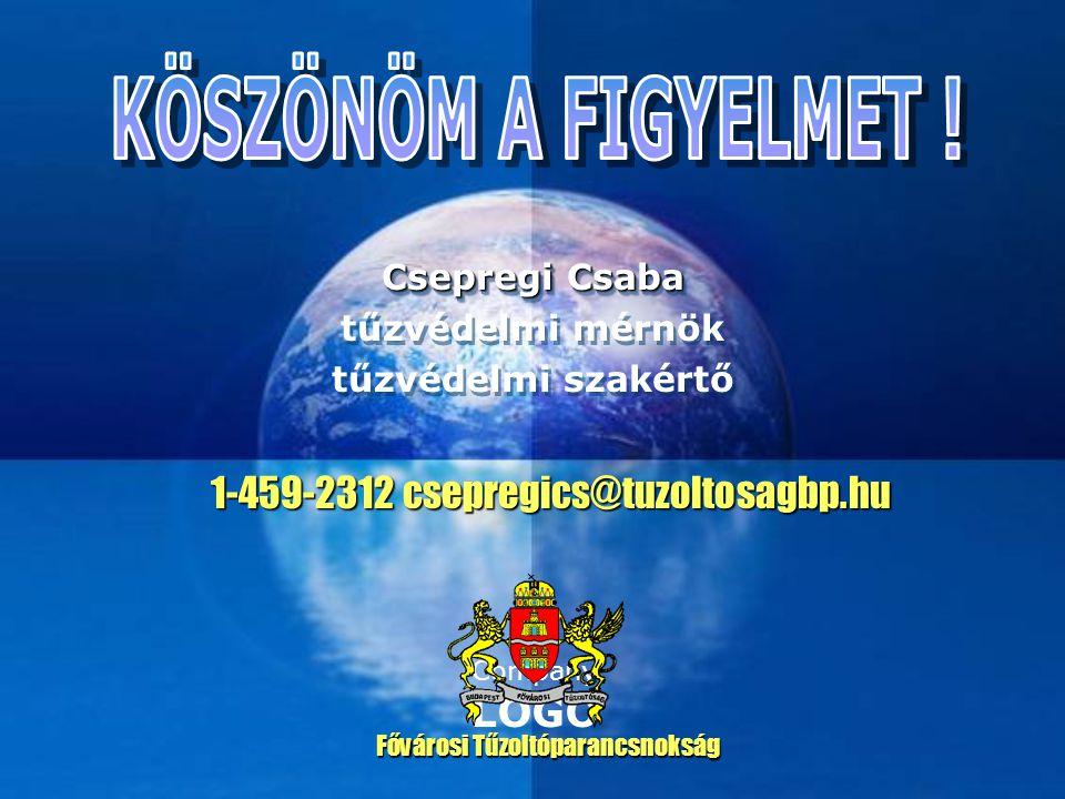 Company LOGO Csepregi Csaba tűzvédelmi mérnök tűzvédelmi szakértő Csepregi Csaba tűzvédelmi mérnök tűzvédelmi szakértő Fővárosi Tűzoltóparancsnokság 1