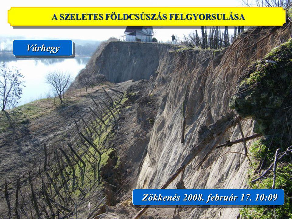 15 Zökkenés 2008. február 17. 10:09 VárhegyVárhegy A SZELETES FÖLDCSÚSZÁS FELGYORSULÁSA