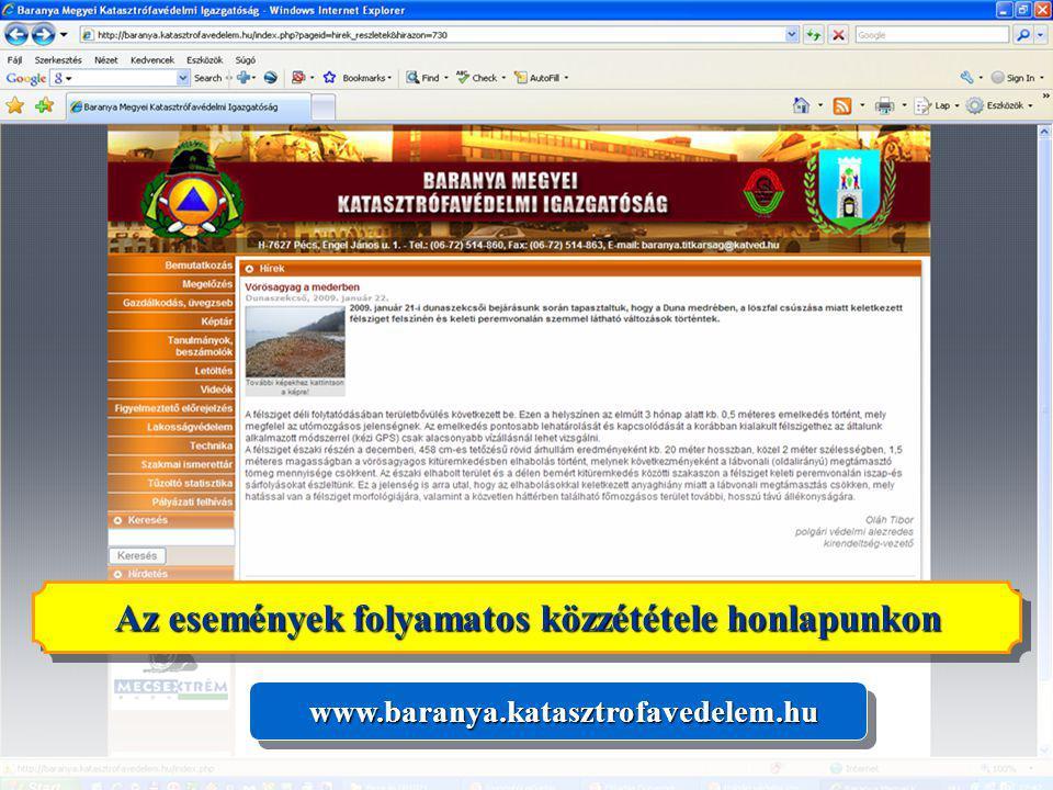 38 www.baranya.katasztrofavedelem.huwww.baranya.katasztrofavedelem.hu Az események folyamatos közzététele honlapunkon