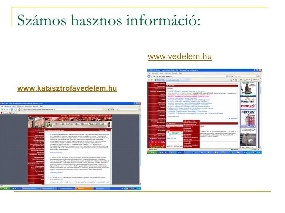 Számos hasznos információ: www.katasztrofavedelem.hu www.vedelem.hu