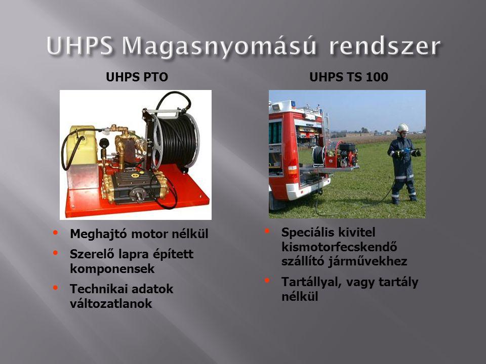 UHPS PTOUHPS TS 100  Meghajtó motor nélkül  Szerelő lapra épített komponensek  Technikai adatok változatlanok  Speciális kivitel kismotorfecskendő