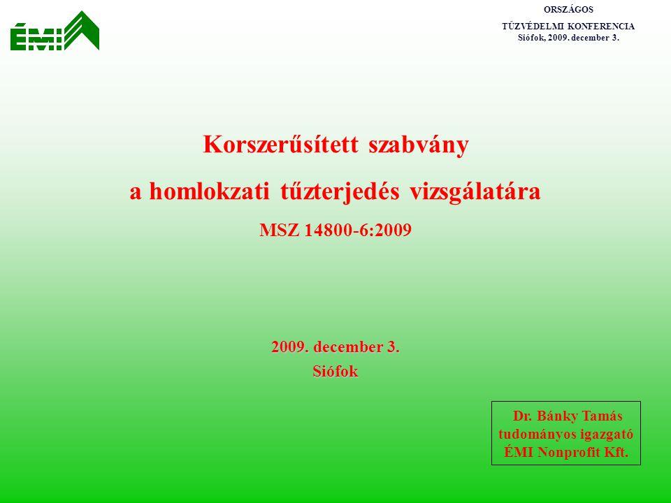 ORSZÁGOS TŰZVÉDELMI KONFERENCIA Siófok, 2009.december 3.