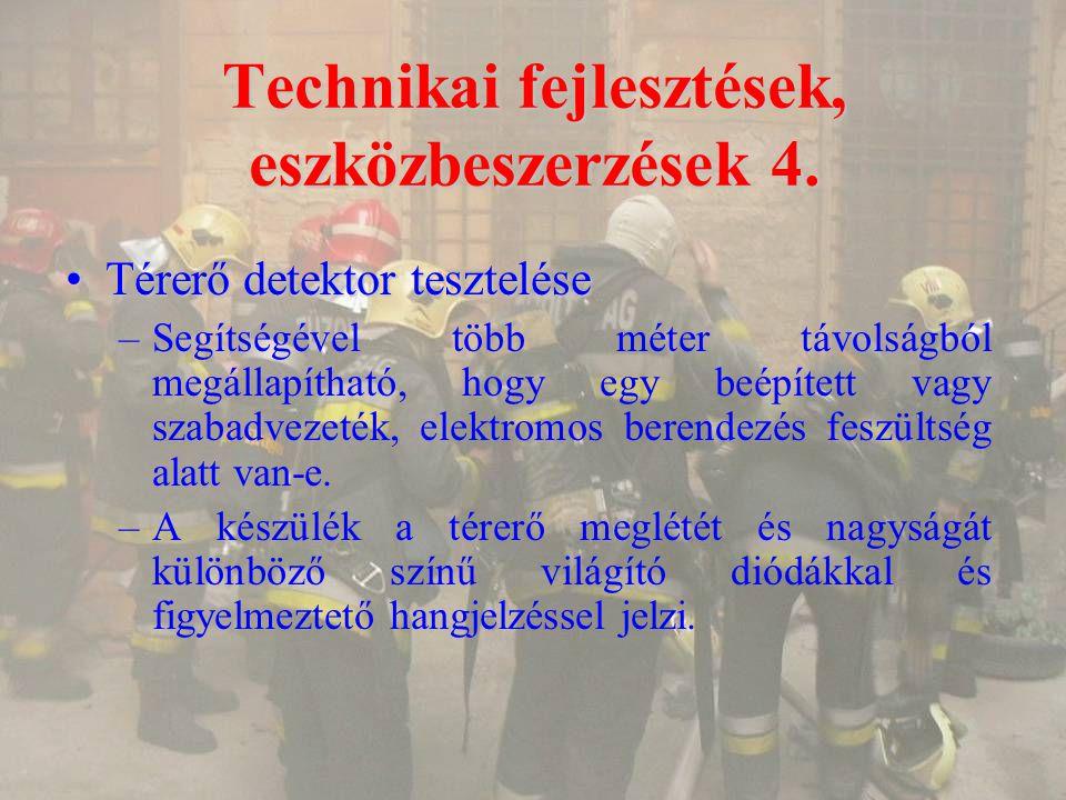 Technikai fejlesztések, eszközbeszerzések 4. Térerő detektor teszteléseTérerő detektor tesztelése –Segítségével több méter távolságból megállapítható,