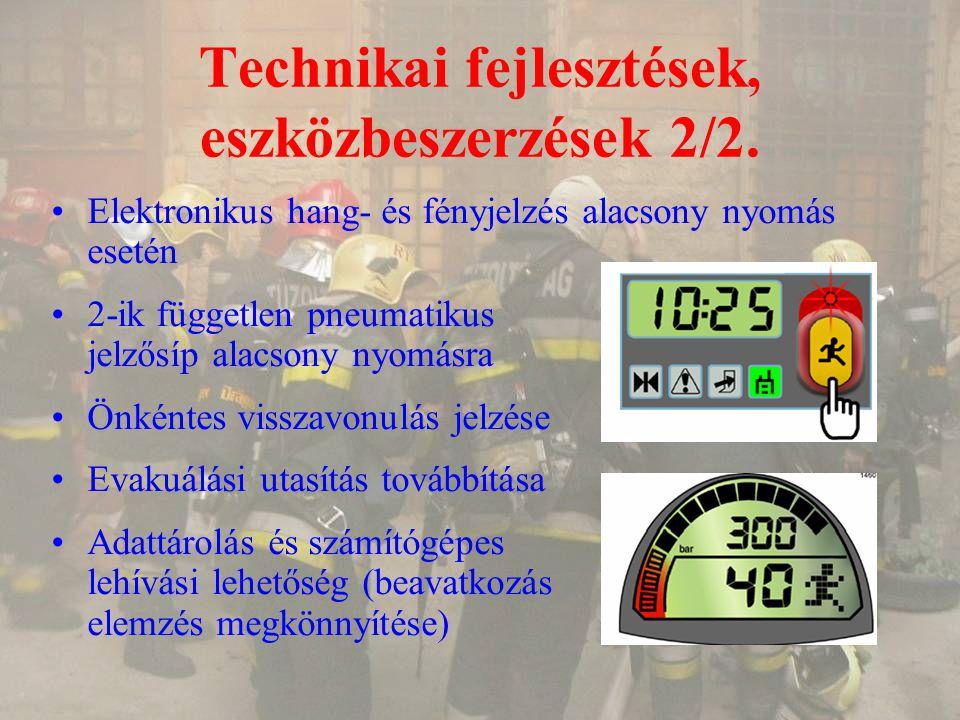 Technikai fejlesztések, eszközbeszerzések 2/2. Elektronikus hang- és fényjelzés alacsony nyomás esetén 2-ik független pneumatikus jelzősíp alacsony ny
