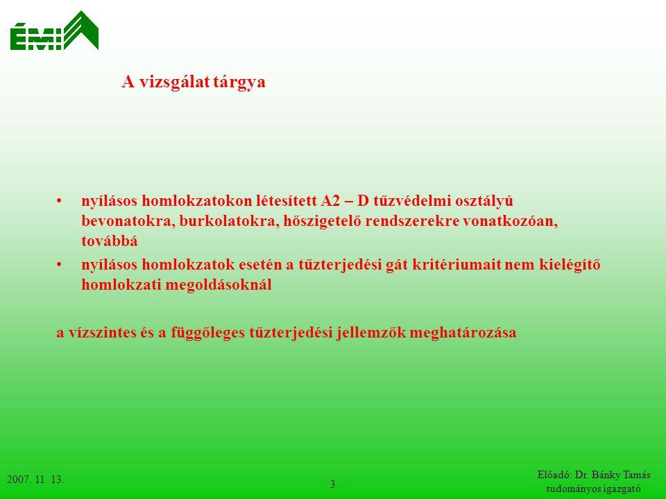 2007. 11. 13. Előadó: Dr. Bánky Tamás tudományos igazgató 3 A vizsgálat tárgya nyílásos homlokzatokon létesített A2 – D tűzvédelmi osztályú bevonatokr