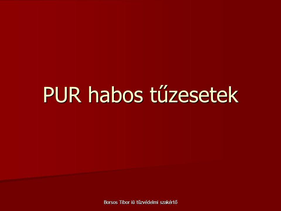 Borsos Tibor iü tűzvédelmi szakértő PUR habos tűzesetek
