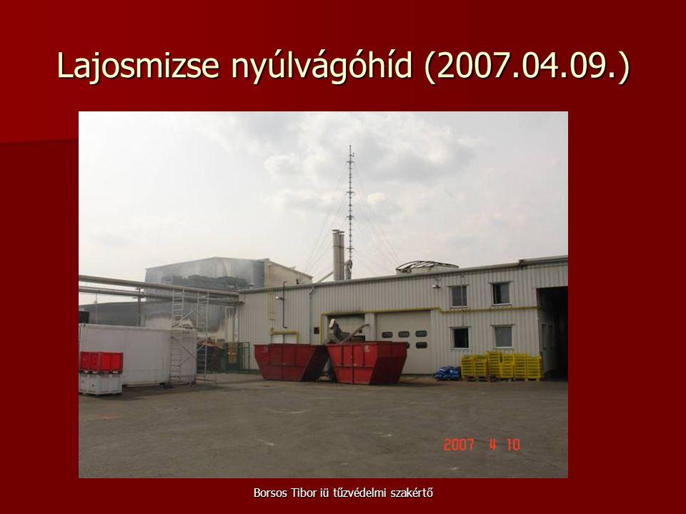 Borsos Tibor iü tűzvédelmi szakértő Lajosmizse nyúlvágóhíd (2007.04.09.)