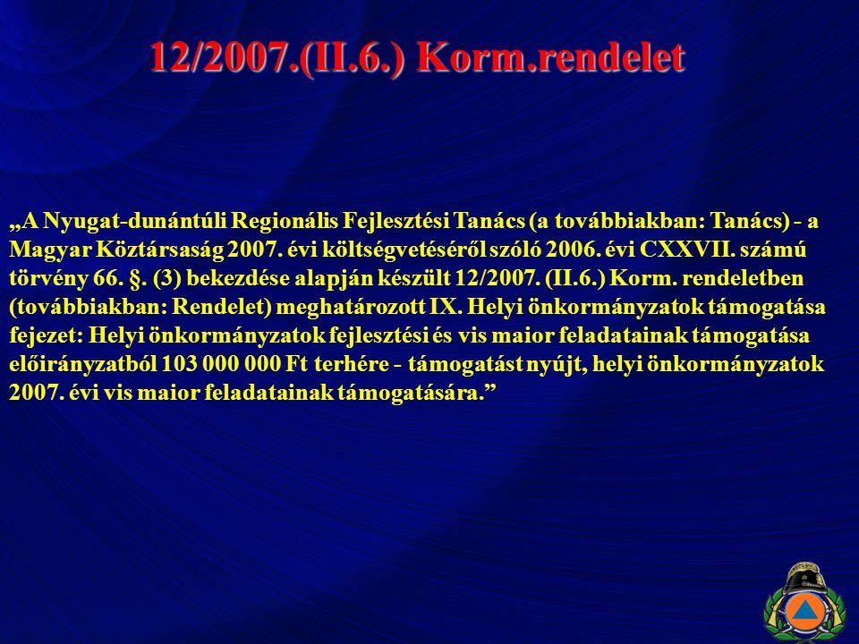 """12/2007.(II.6.) Korm.rendelet """"A Nyugat-dunántúli Regionális Fejlesztési Tanács (a továbbiakban: Tanács) - a Magyar Köztársaság 2007. évi költségvetés"""