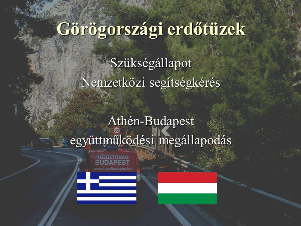 Szükségállapot Nemzetközi segítségkérés Athén-Budapest együttműködési megállapodás