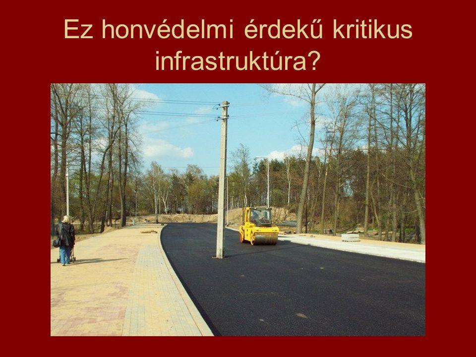Ez honvédelmi érdekű kritikus infrastruktúra