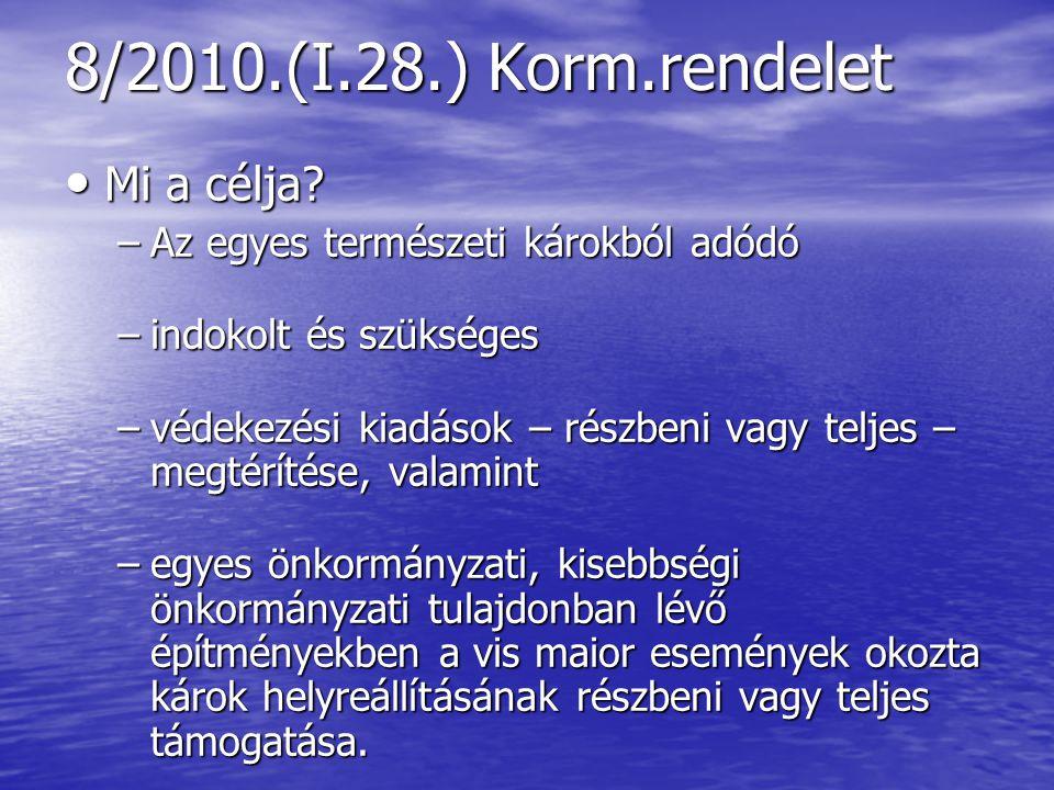 8/2010.(I.28.) Korm.rendelet Mi a célja. Mi a célja.