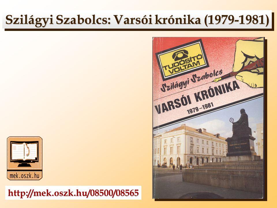 Szilágyi Szabolcs: Varsói krónika (1979-1981) Szilágyi Szabolcs: Varsói krónika (1979-1981) http://mek.oszk.hu/08500/08565