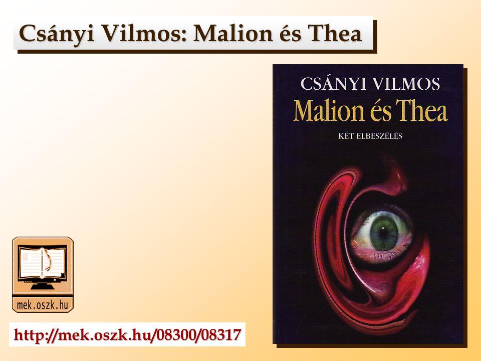 Csányi Vilmos: Malion és Thea Csányi Vilmos: Malion és Thea http://mek.oszk.hu/08300/08317
