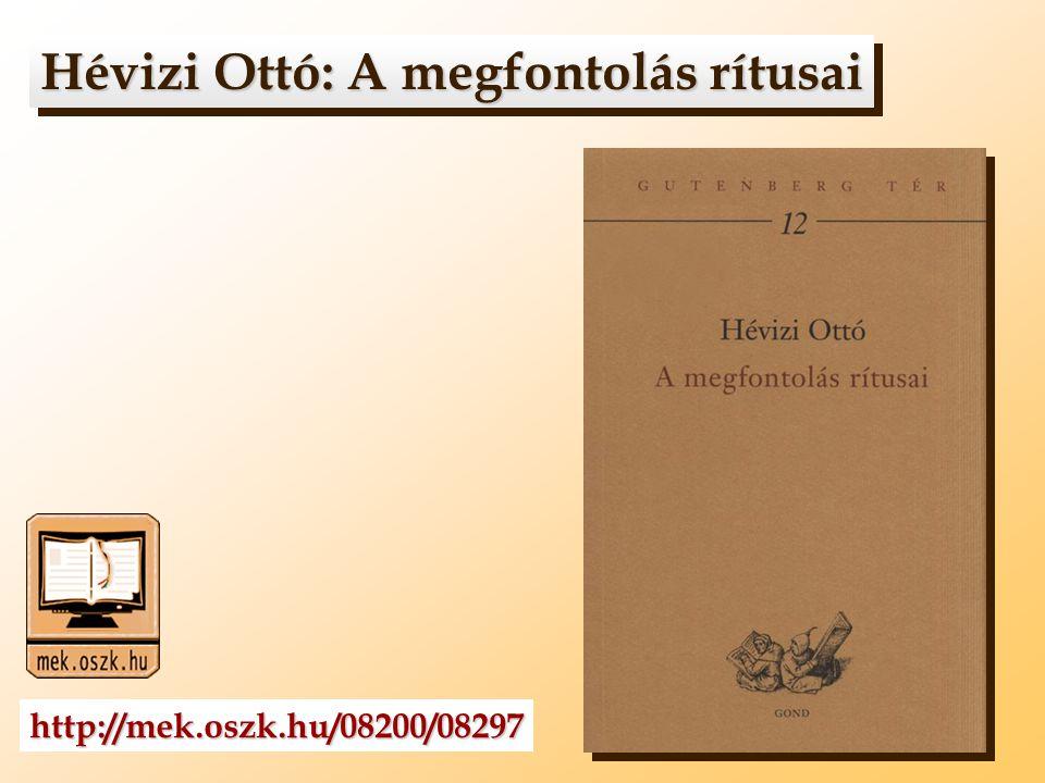 Hévizi Ottó: A megfontolás rítusai Hévizi Ottó: A megfontolás rítusai http://mek.oszk.hu/08200/08297