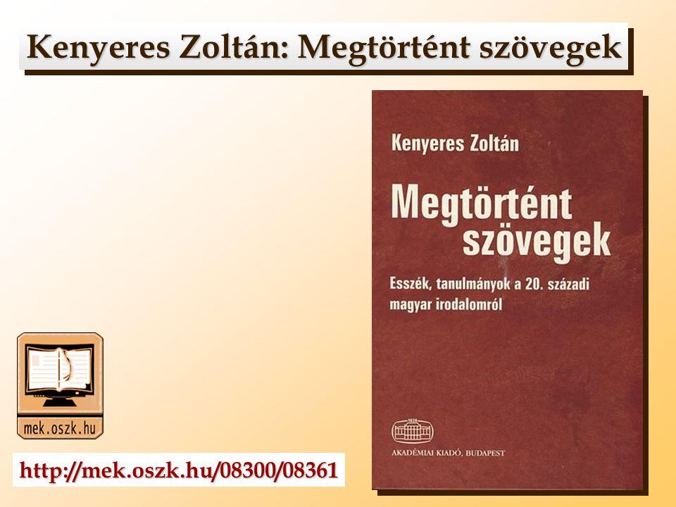 Kenyeres Zoltán: Megtörtént szövegek Kenyeres Zoltán: Megtörtént szövegek http://mek.oszk.hu/08300/08361