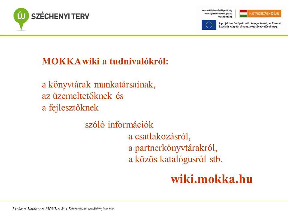 MOKKA wiki a tudnivalókról: a könyvtárak munkatársainak, az üzemeltetőknek és a fejlesztőknek szóló információk a csatlakozásról, a partnerkönyvtárakr