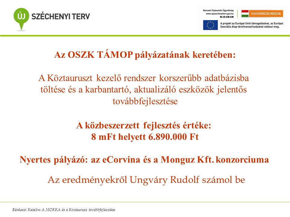 Az OSZK TÁMOP pályázatának keretében: A Köztauruszt kezelő rendszer korszerűbb adatbázisba töltése és a karbantartó, aktualizáló eszközök jelentős tov
