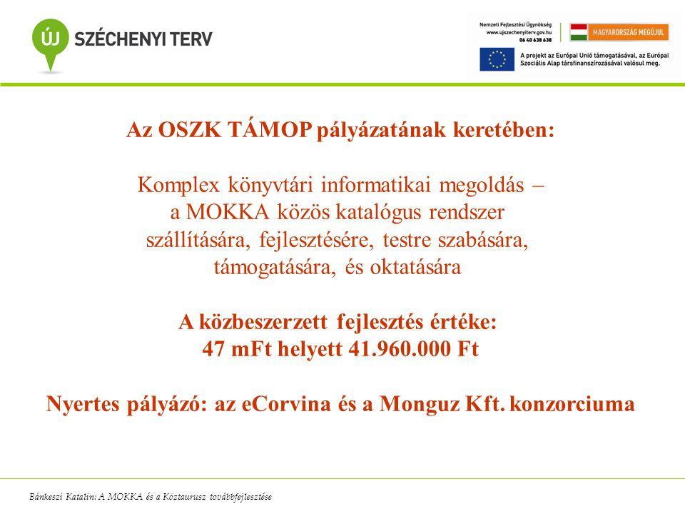 Az OSZK TÁMOP pályázatának keretében: Komplex könyvtári informatikai megoldás – a MOKKA közös katalógus rendszer szállítására, fejlesztésére, testre s