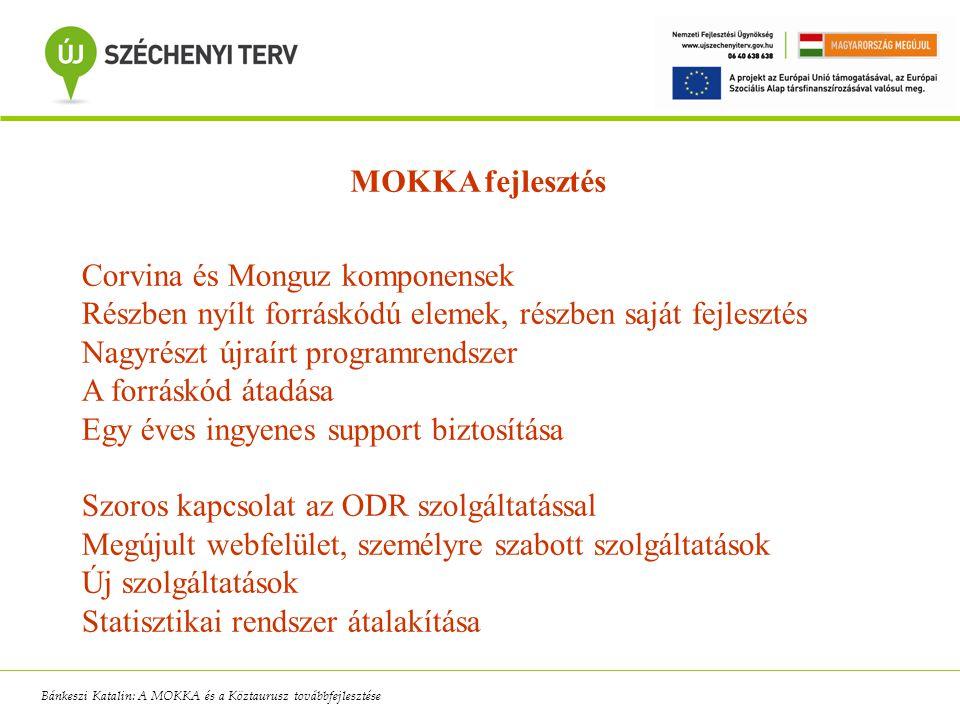 MOKKA fejlesztés Corvina és Monguz komponensek Részben nyílt forráskódú elemek, részben saját fejlesztés Nagyrészt újraírt programrendszer A forráskód
