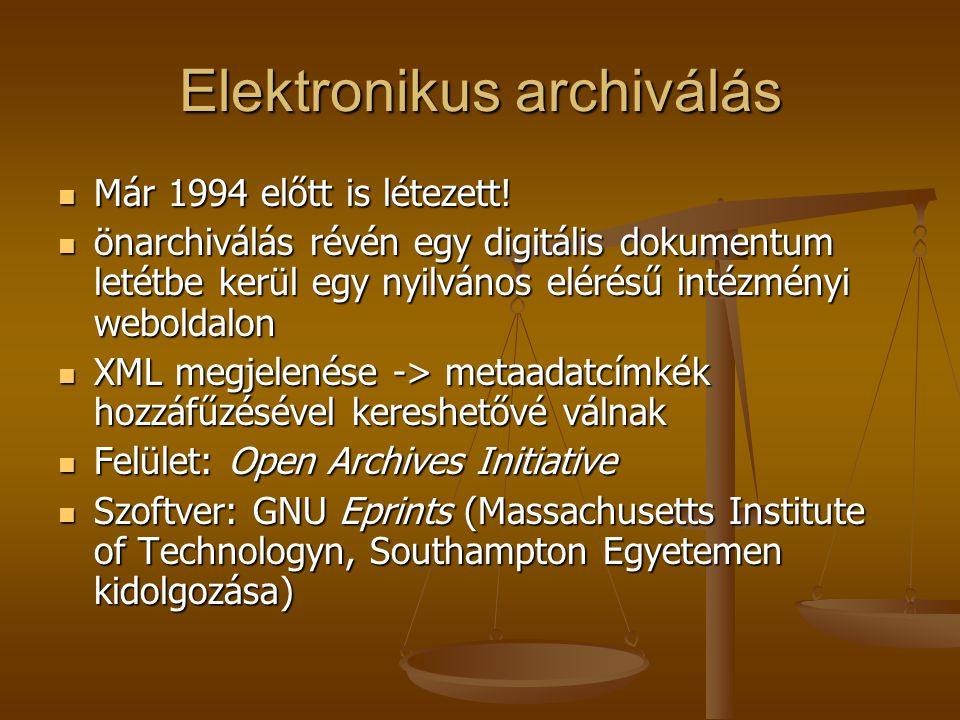 Elektronikus archiválás Már 1994 előtt is létezett.
