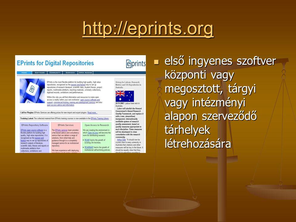 http://eprints.org első ingyenes szoftver központi vagy megosztott, tárgyi vagy intézményi alapon szerveződő tárhelyek létrehozására