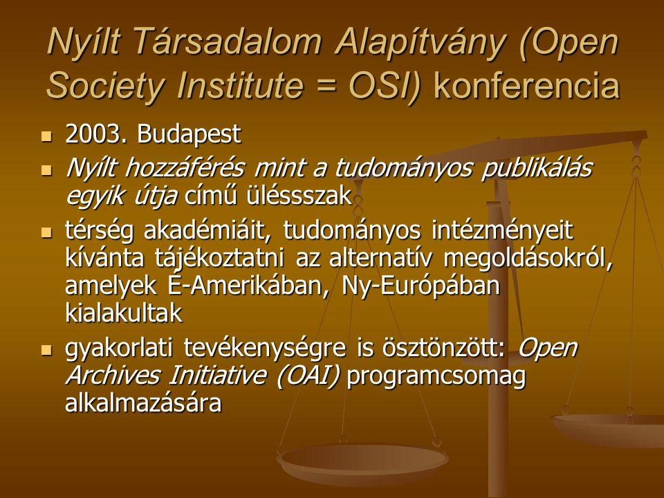 Nyílt Társadalom Alapítvány (Open Society Institute = OSI) konferencia 2003.