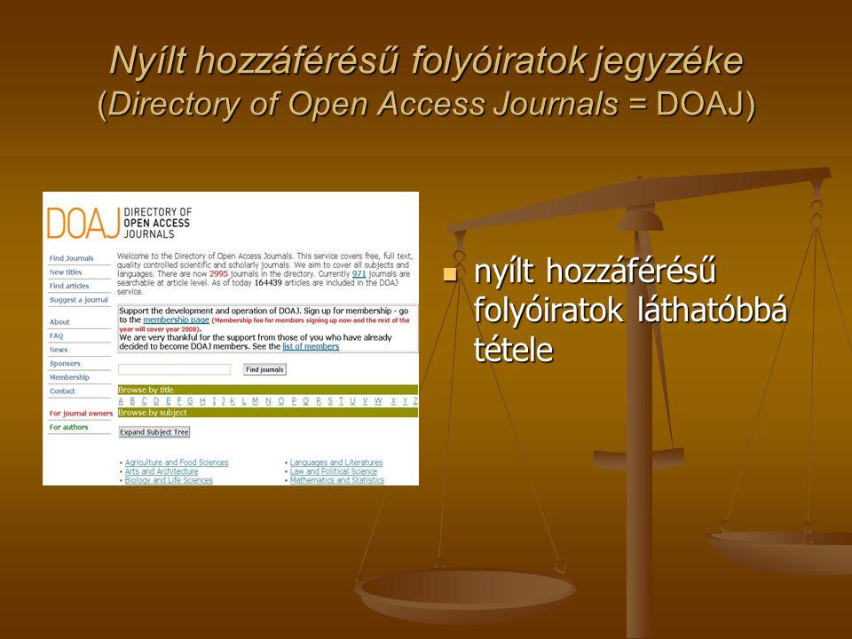 Nyílt hozzáférésű folyóiratok jegyzéke (Directory of Open Access Journals = DOAJ) nyílt hozzáférésű folyóiratok láthatóbbá tétele