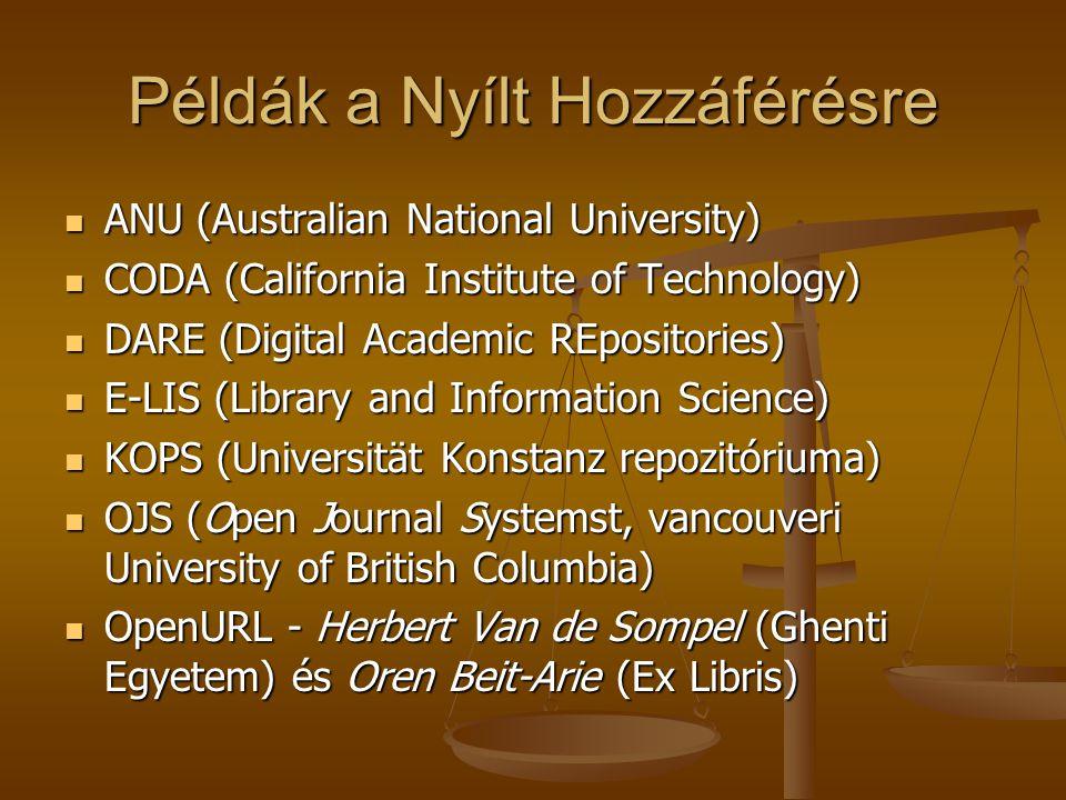 Példák a Nyílt Hozzáférésre ANU (Australian National University) ANU (Australian National University) CODA (California Institute of Technology) CODA (