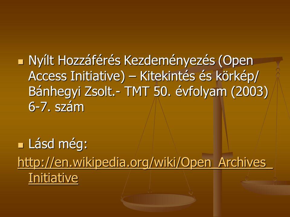 Nyílt Hozzáférés Kezdeményezés (Open Access Initiative) – Kitekintés és körkép/ Bánhegyi Zsolt.- TMT 50.