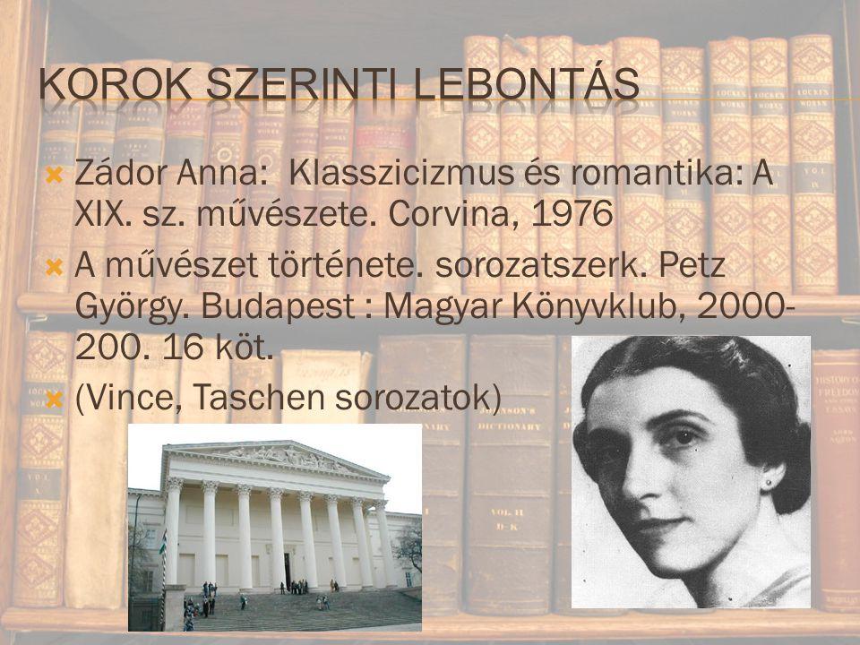  Zádor Anna: Klasszicizmus és romantika: A XIX.sz.